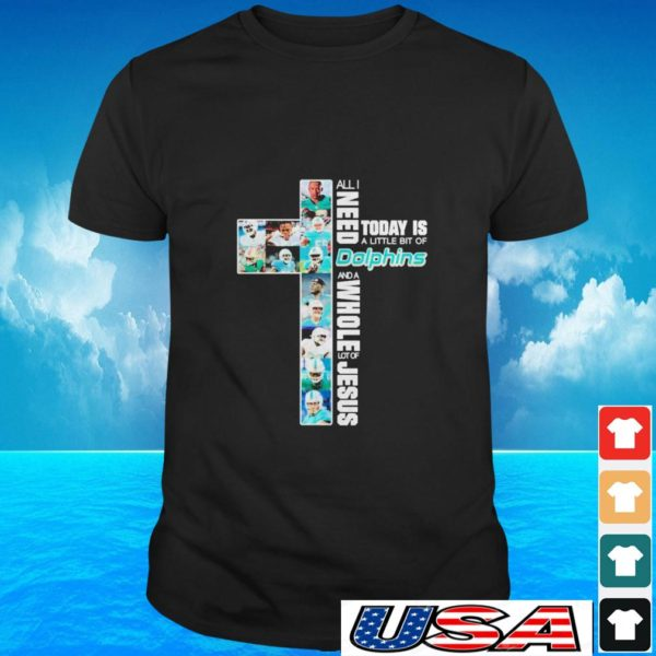 All I need today is a little bit of Miami Dolphins and whole lot of Jesus t-shirt