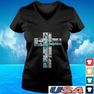 All I need today is a little bit of Miami Dolphins and whole lot of Jesus v-neck t-shirt