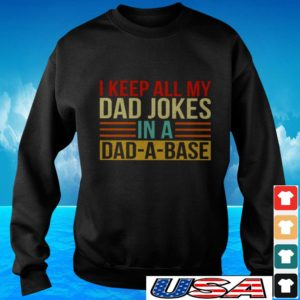 I keep all my dad jokes in a dad-a-base vintage sweater