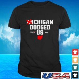 Michigan dodged the game cancelled US 2020 t-shirt