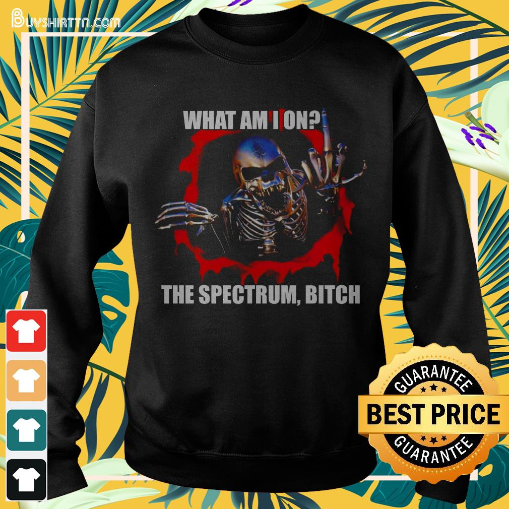 What am I on the spectrum bitch Sweater